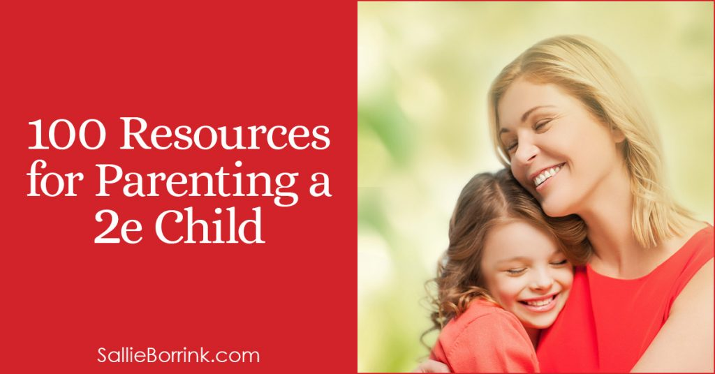 Free To Be 2e Supporting Twice >> 100 Resources For Parenting A 2e Child Sallieborrink Com
