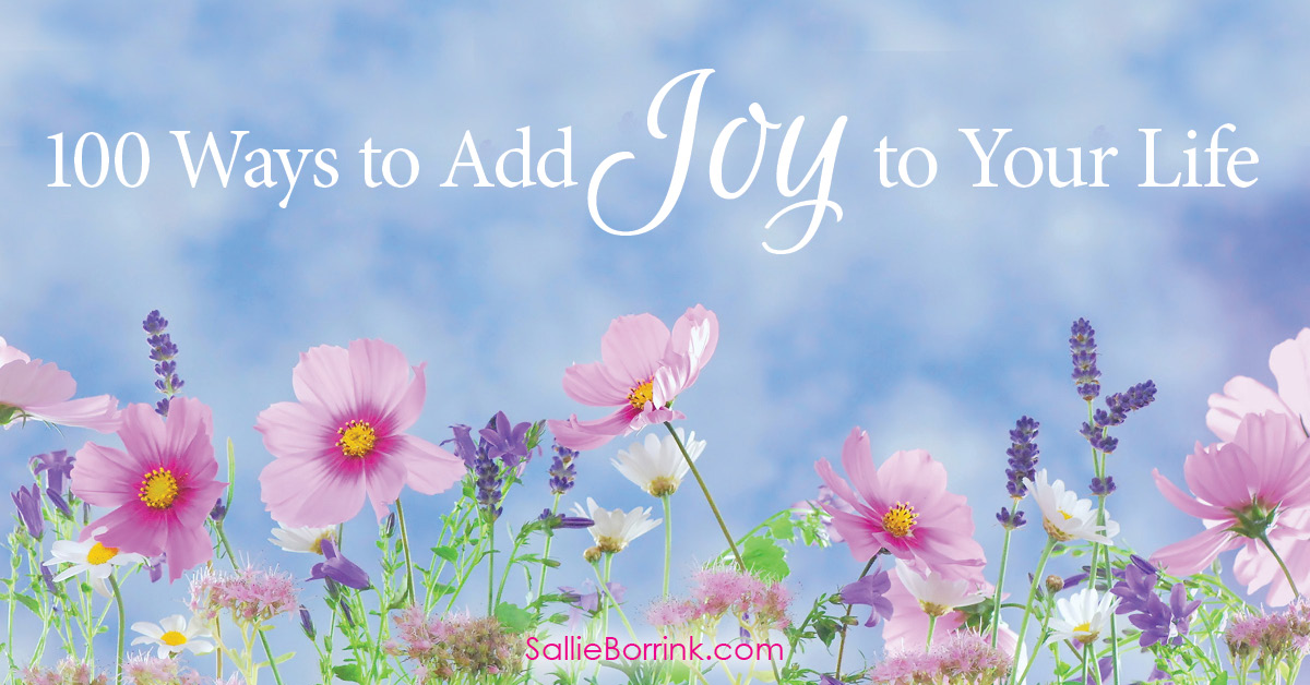 100 Ways to Add Joy to Your Life 2