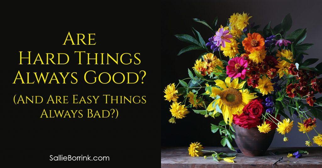 Are Hard Things Always Good? (And Are Easy Things Always Bad?)