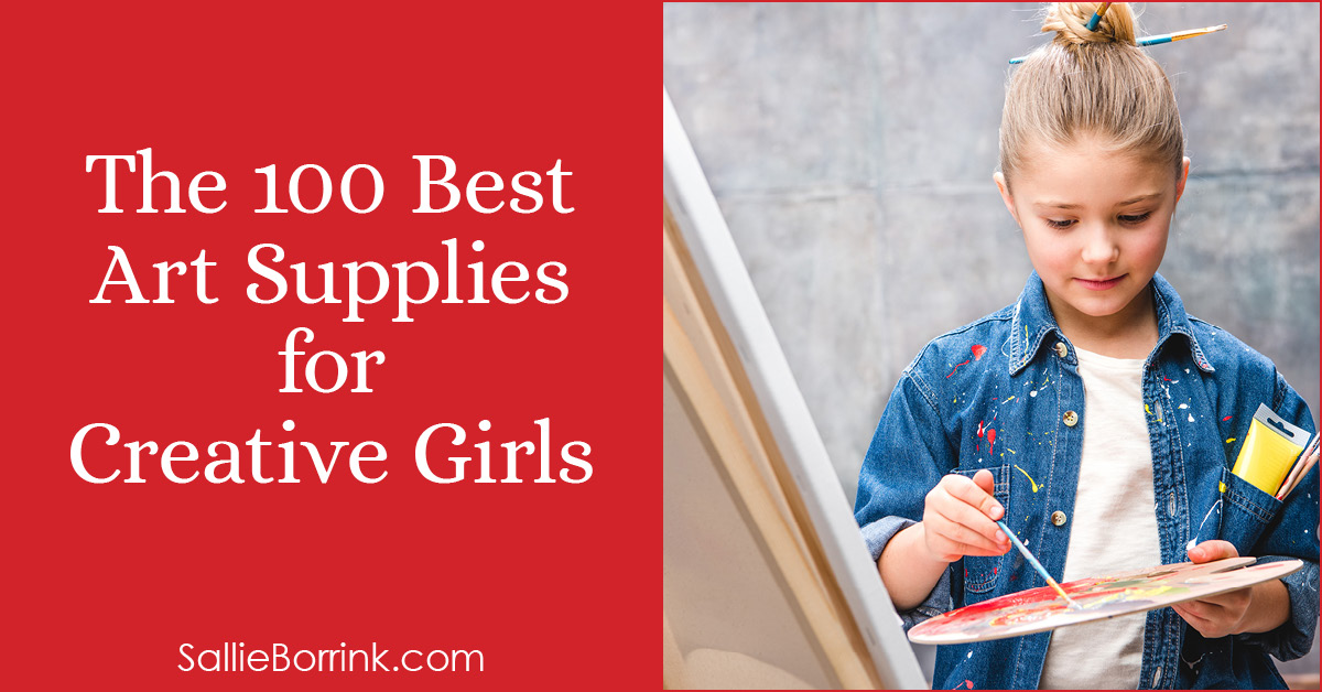 The 100 Best Art Supplies for Creative Girls 2