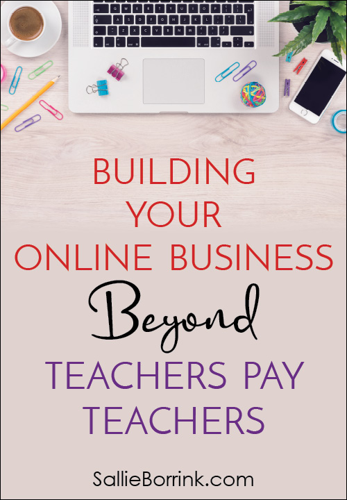 Building Your Online Business Beyond Teachers Pay Teachers