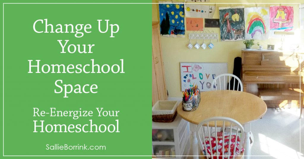 Change Up Your Homeschool Space - Re-Energize Your Homeschool Series 2