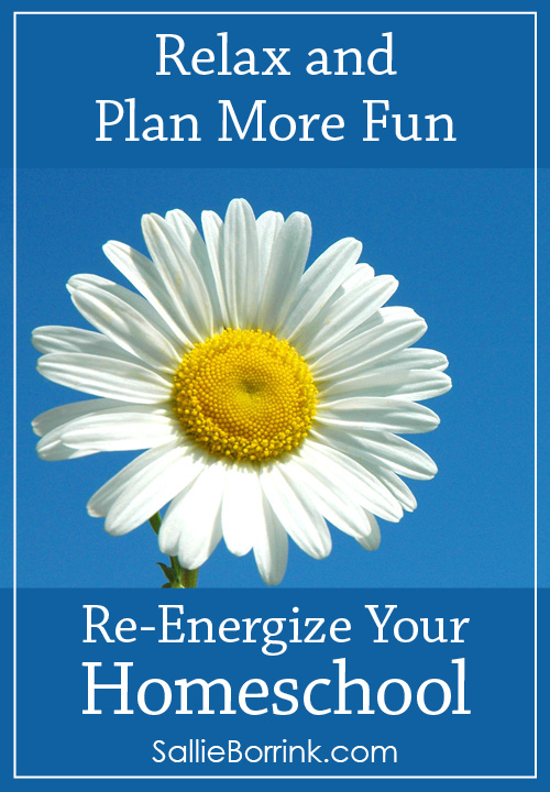 Relax and Plan More Fun - Re-Energize Your Homeschool Series