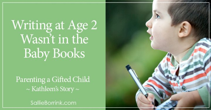 Writing at Age 2 Wasn't in the Baby Books - Kathleen's Story 2