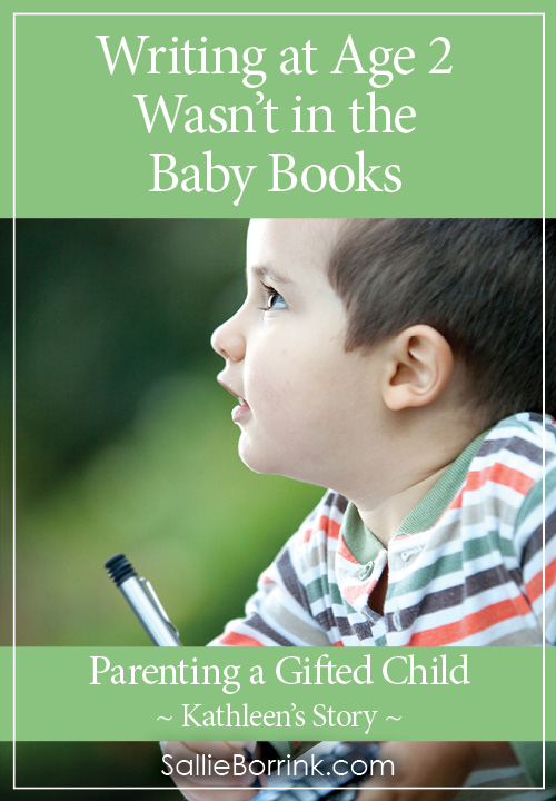 Writing at Age 2 Wasn't in the Baby Books - Kathleen's Story