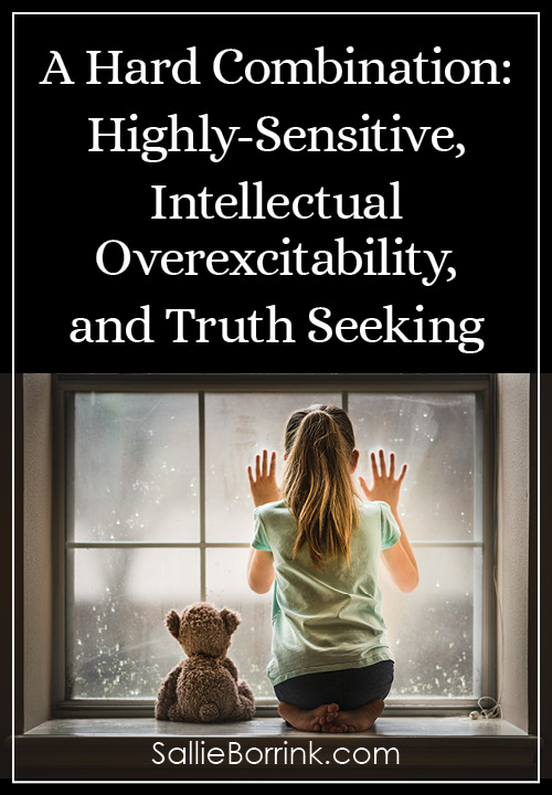 A Hard Combination- Highly-Sensitive, Intellectual Overexcitability, and Truth Seeking
