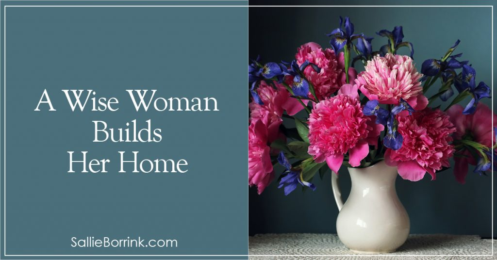 A Wise Woman Builds Her Home 2