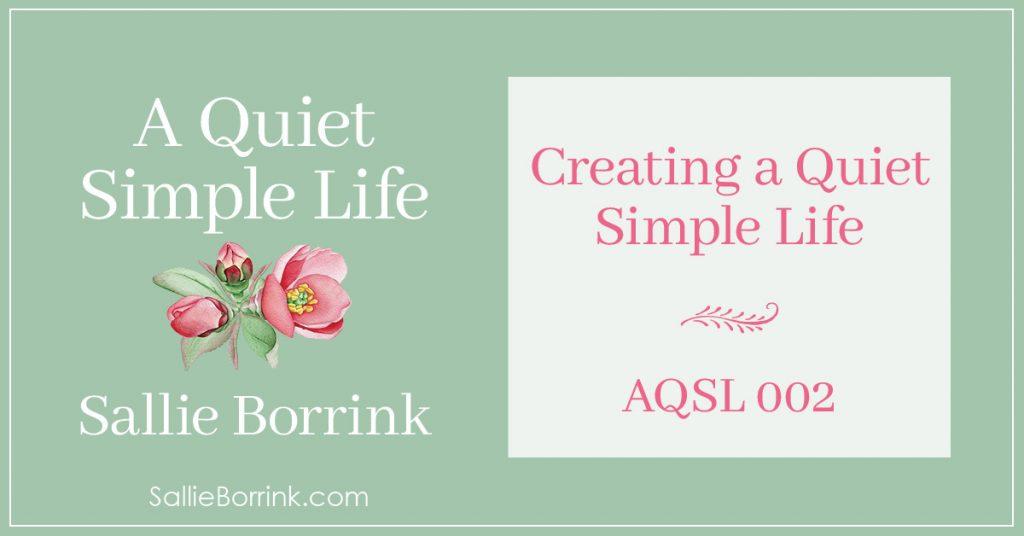 AQSL 002 - Creating a Quiet Simple Life 2