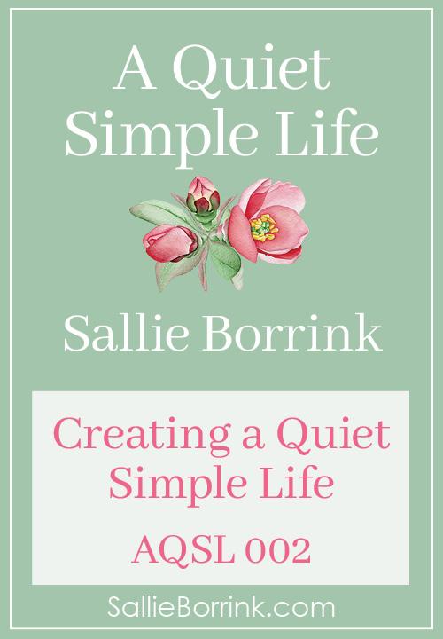 AQSL 002 - Creating a Quiet Simple Life