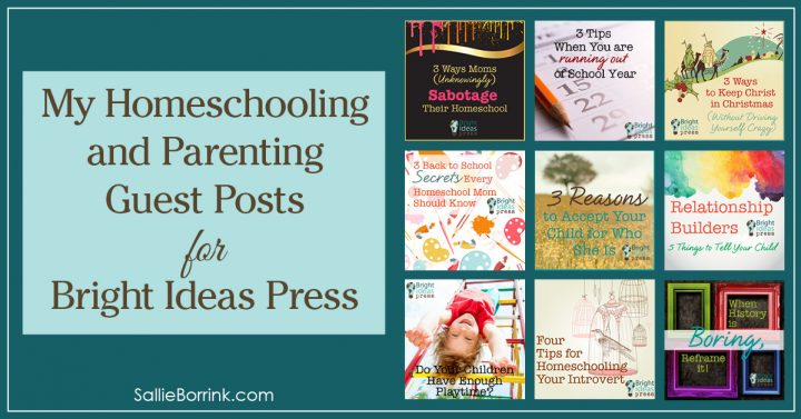 My Homeschooling and Parenting Guest Posts for Bright Ideas Press 2