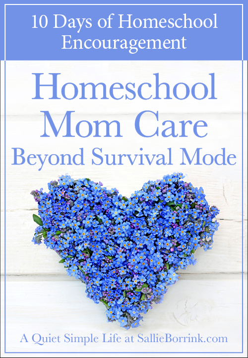 Homeschool Mom Care: Beyond Survival Mode