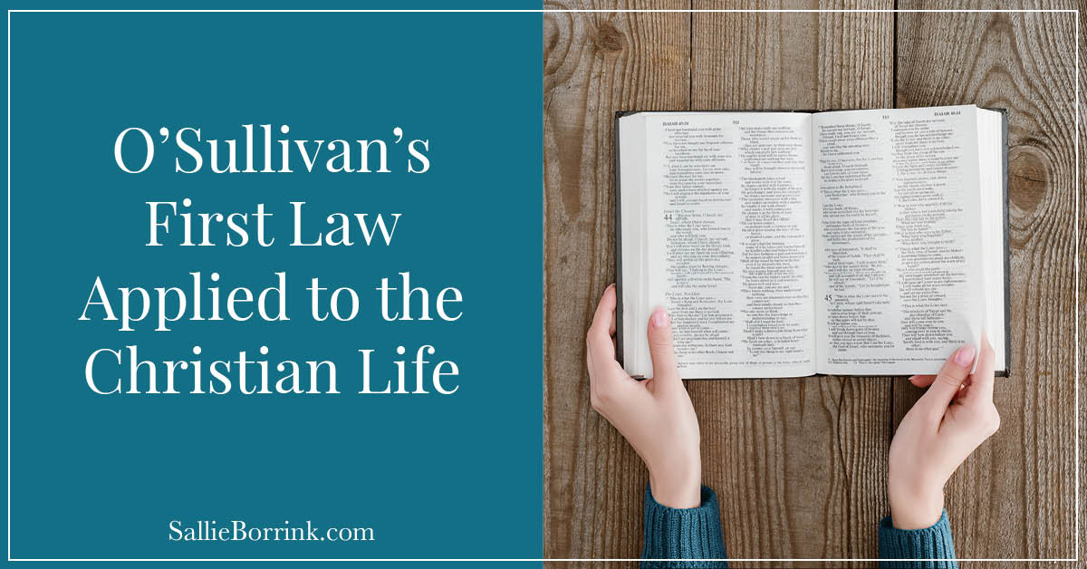 O'Sullivan's First Law Applied to the Christian Life